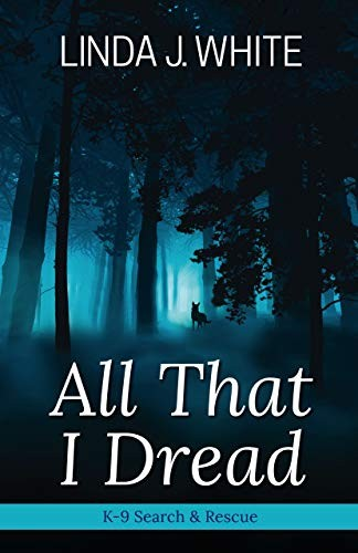 All That I Dread by Linda J. White