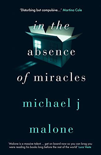 In the Absence of Miracle by Michael J. Malone
