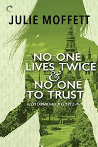 No One Lives Twice & No One to Trust by Julie Moffett