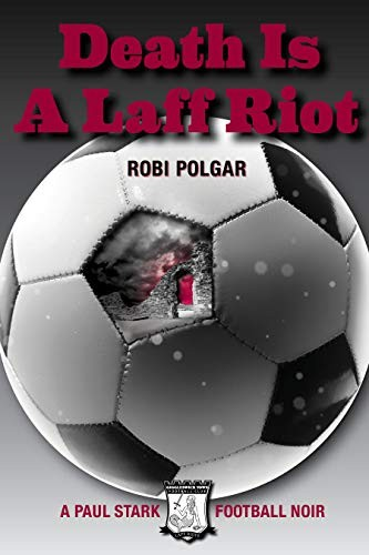 Death Is a Laff Riot by Robi Polgar