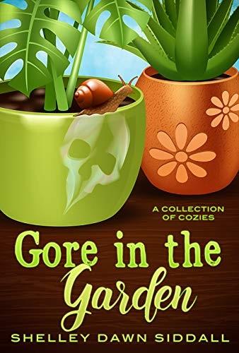 Gore in the Garden by Shelley Dawn Siddall