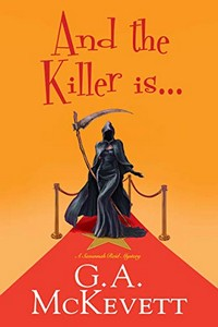 And the Killer Is … by G. A. McKevett
