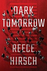 Dark Tomorrow by Reece Hirsch