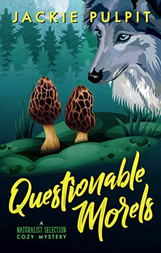 Questionable Morels by Jackie Pulpit