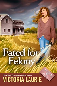 Fated for Felony by Victoria Laurie