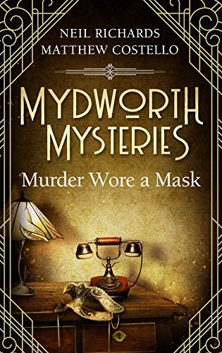 Murder Wore a Mask by Neil Richards and Matthew Costello