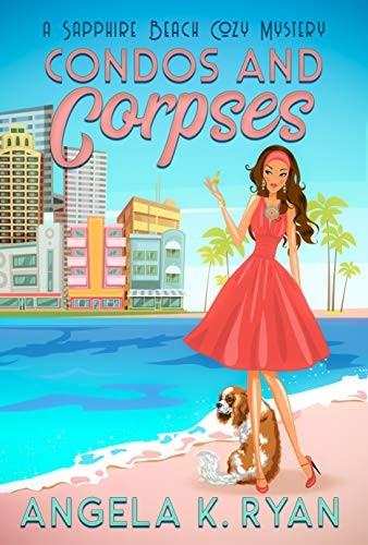 Condos and Corpses by Angela K. Ryan
