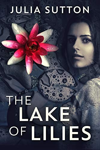 The Lake of Lilies by Julia Sutton