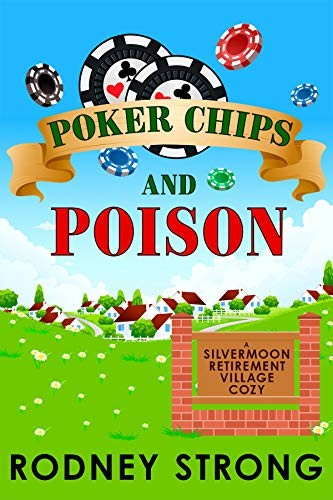 Poker Chips and Poison by Rodney Strong