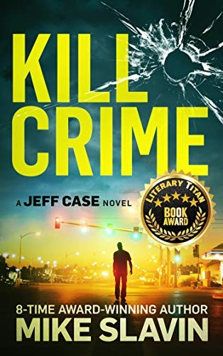 Kill Crime by Mike Slavin
