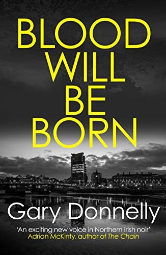 Blood Will Be Born by Gary Donnelly