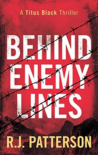 Behind Enemy Lines by R. J. Patterson