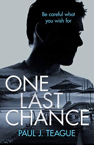 One Last Chance by Paul J. Teague