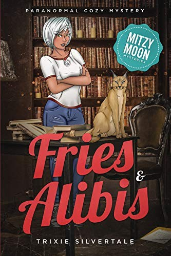 Fried and Alibis by Trixie Silvertale