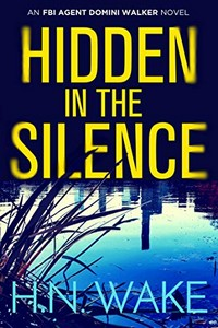 Hidden in the Silence by H. N. Wake
