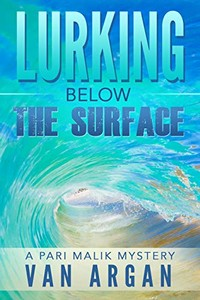 Lurking Below the Surface by Van Argan