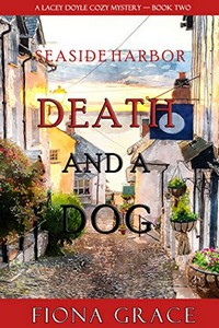 Death and a Dog by Fiona Grace
