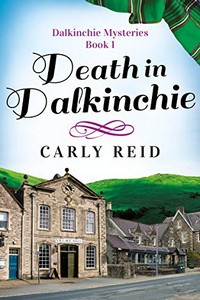 Death in Dalkinchie by Carly Reid
