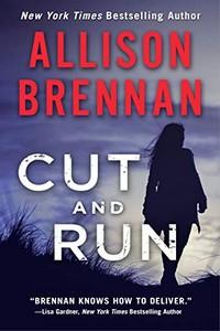 Cut and Run by Allison Brennan