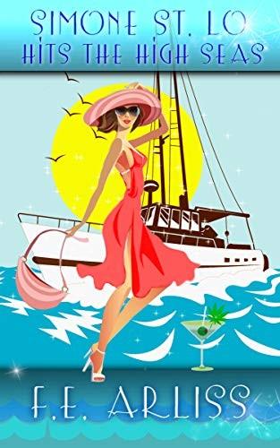Simone St. Lo Hits the High Seas by F. E. Arliss
