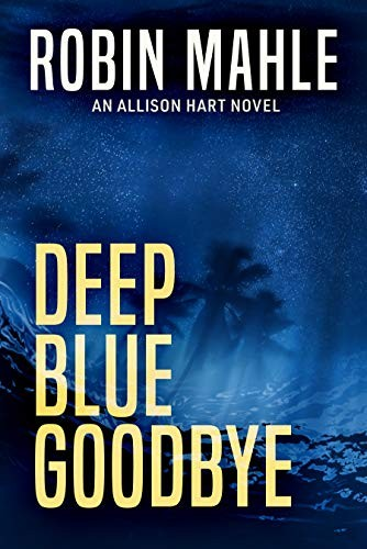 Deep Blue Goodbye by Robin Mahle