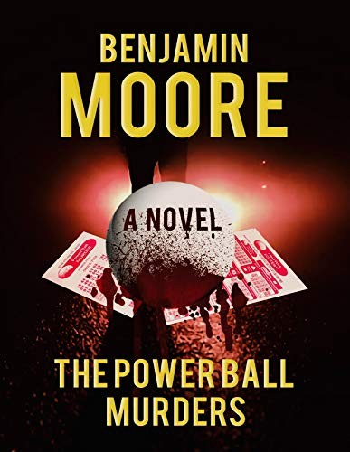 The Power Ball Murders by Benjamin Moore