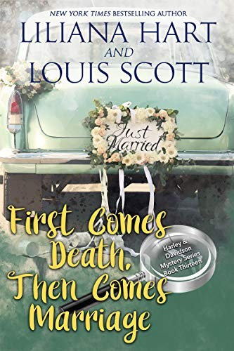 First Comes Death, Then Comes Marriage by Liliana Hart and Louis Scott