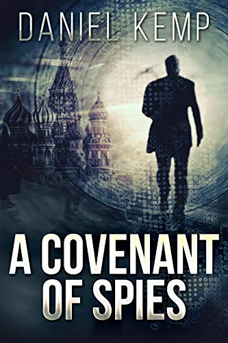 A Covenant of Spies by Daniel Kemp