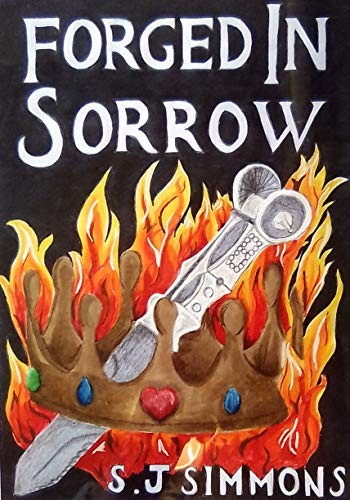 Forged in Sorrow by Sarah Jane Simmons