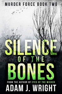 Silence of the Bones by Adam J. Wright