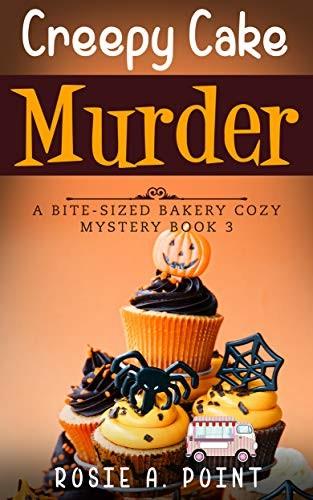 Creepy Cake Murder by Rosie A. Point