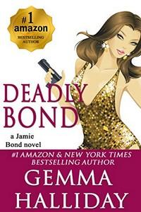 Deadly Bond by Gemma Halliday