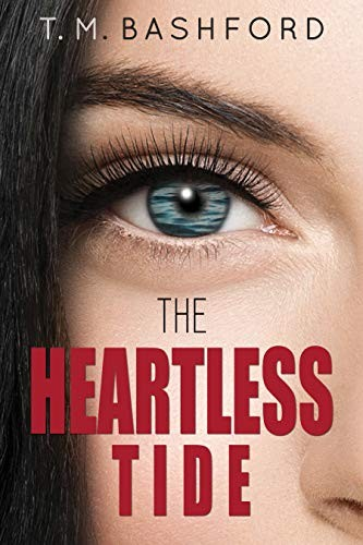 The Heartless Tide by T. M. Bashford