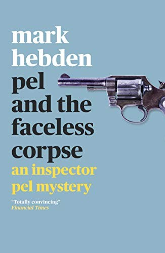 Pel and the Faceless Corpse by Mark Hebden