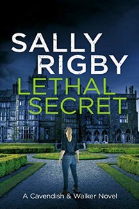 Lethal Secret by Sally Rigby