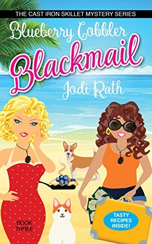 Blueberry Cobbler Blackmail by Jodi Rath