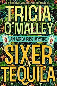 A Sixer of Tequila by Tricia O'Malley