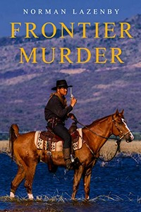 Frontier Murder by Norman Lazenby