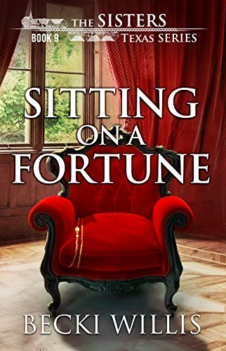 Sitting on a Fortune by Becki Willis