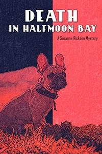 Death in Halfmoon Bay by Erik D'Souza