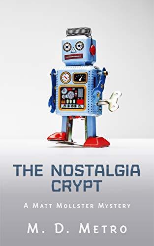 The Nostalgia Crypt by M. D. Metro