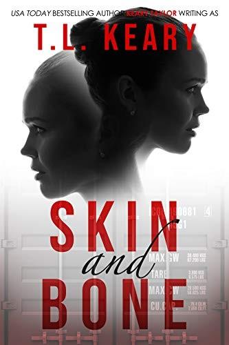 Skin and Bone by T. L. Keary