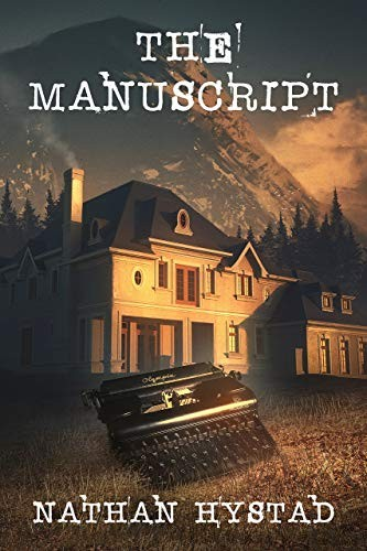 The Manuscript by Nathan Hystad