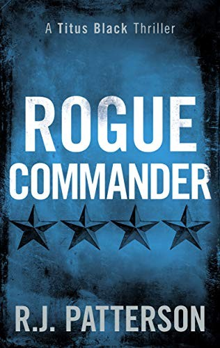 Rogue Commander by R. J. Patterson