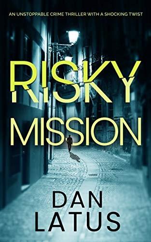 Risky Mission by Dan Latus