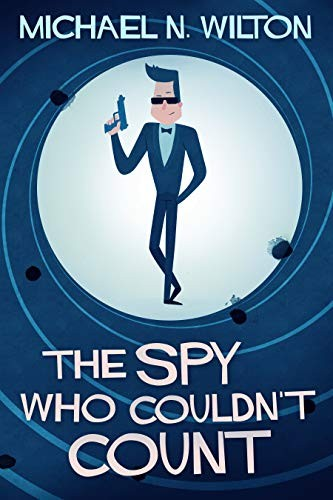 The Spy Who Couldn't Count by Michael N. Wilton