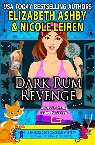 Dark Rum Revenge by Elizabeth Ashby and Nicole Leiren