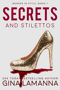 Secrets and Stilettos by Gina LaManna