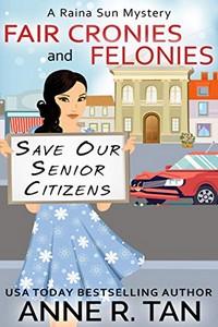 Fair Cronies and Felonies by Anne R. Tan