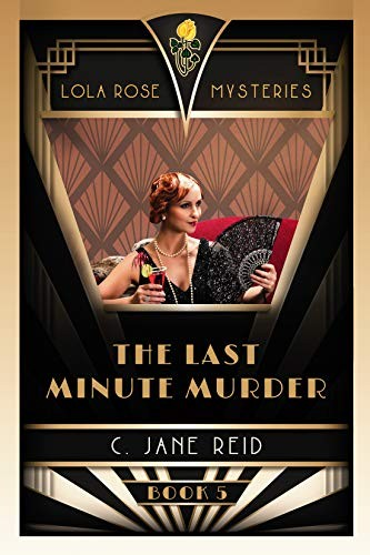 The Last Minute Murder by C. Jane Reid